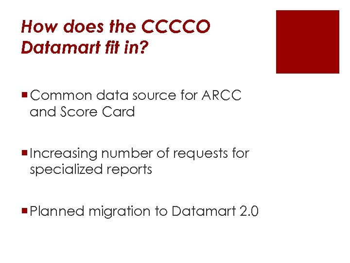 How does the CCCCO Datamart fit in? ¡ Common data source for ARCC and