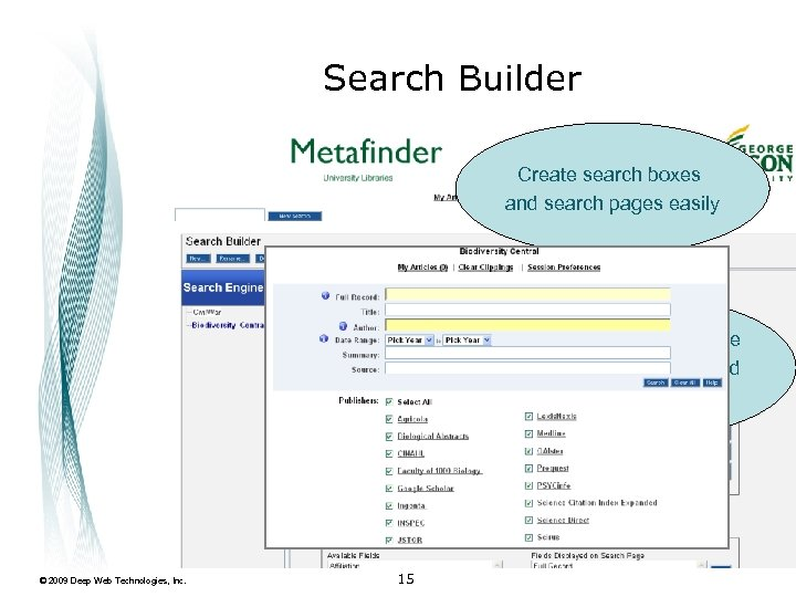 Search Builder Create search boxes and search pages easily Easily enable/disable your collections and
