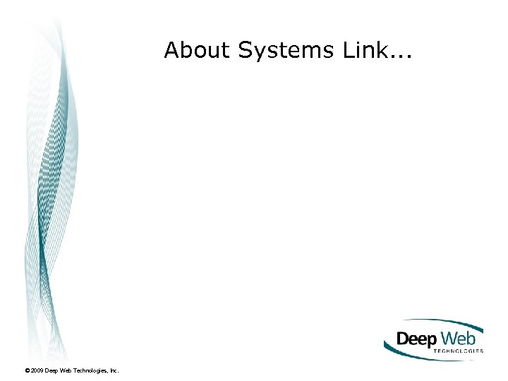 About Systems Link. . . © 2009 Deep Web Technologies, Inc.