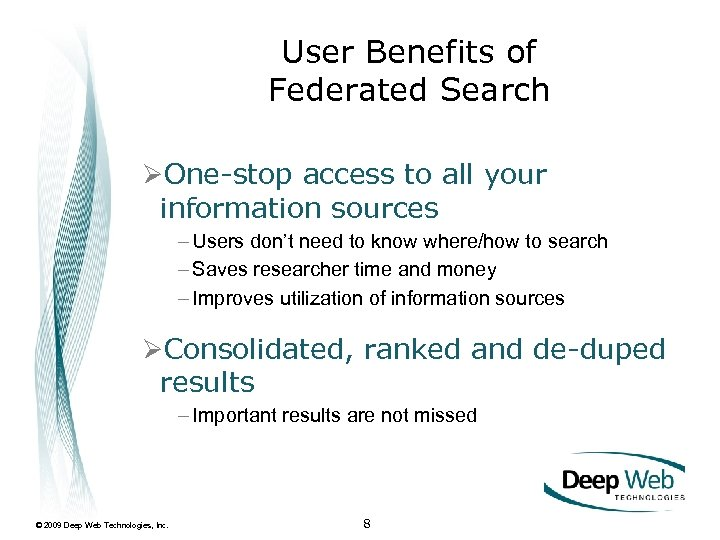 User Benefits of Federated Search ØOne-stop access to all your information sources – Users