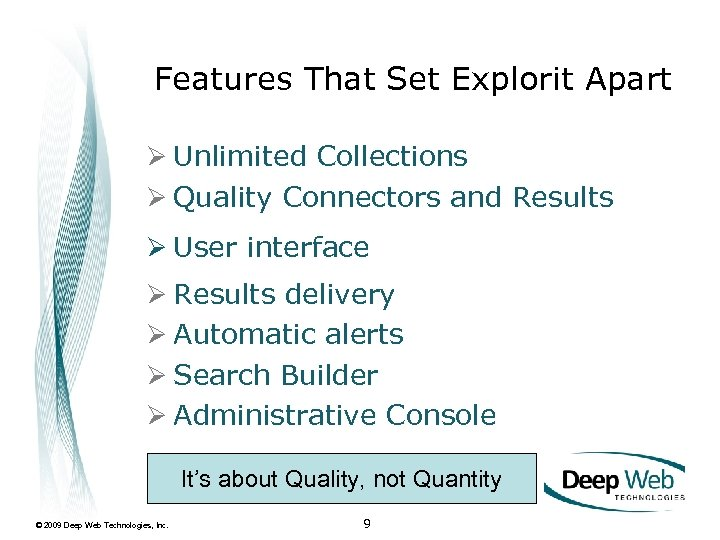 Features That Set Explorit Apart Ø Unlimited Collections Ø Quality Connectors and Results Ø