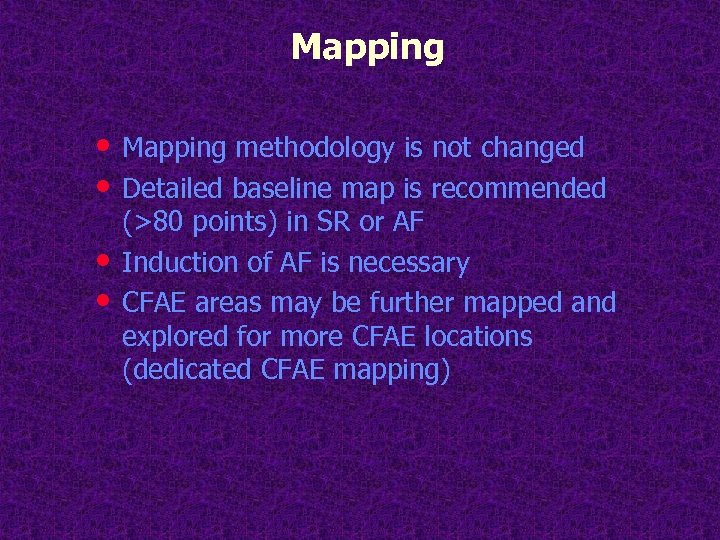 Mapping • Mapping methodology is not changed • Detailed baseline map is recommended •