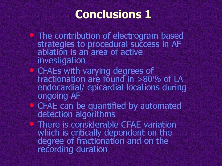 Conclusions 1 • The contribution of electrogram based • • • strategies to procedural
