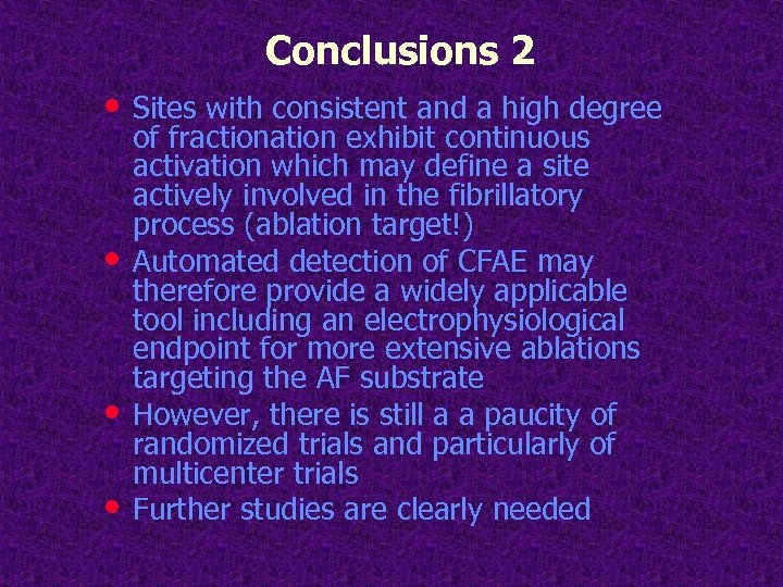 Conclusions 2 • Sites with consistent and a high degree • • • of