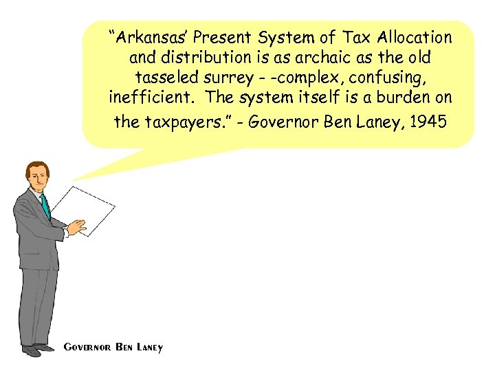 """Arkansas' Present System of Tax Allocation and distribution is as archaic as the old"