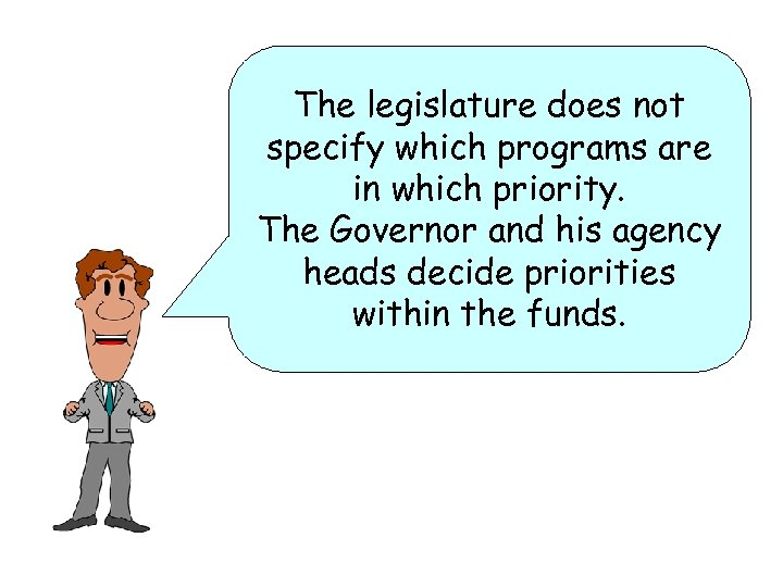 The legislature does not specify which programs are in which priority. The Governor and
