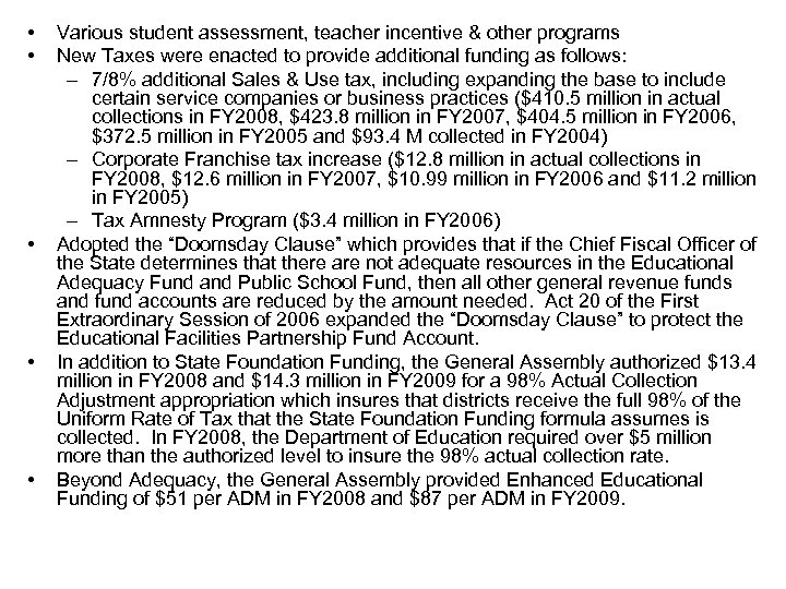 • • • Various student assessment, teacher incentive & other programs New Taxes