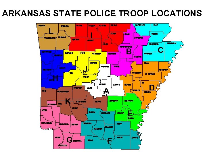 ARKANSAS STATE POLICE TROOP LOCATIONS BENTON BOONE CARROLL L WASHINGTON I MADISON NEWTON RANDOLPH