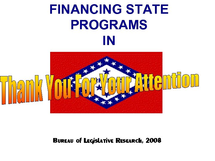 FINANCING STATE PROGRAMS IN Bureau of Legislative Research, 2008