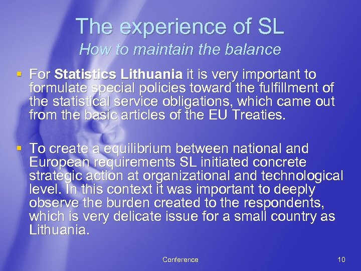 The experience of SL How to maintain the balance § For Statistics Lithuania it