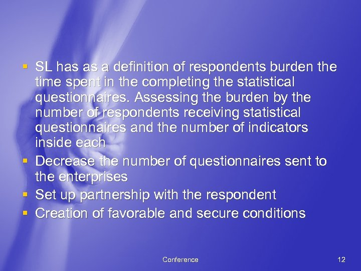 § SL has as a definition of respondents burden the time spent in the