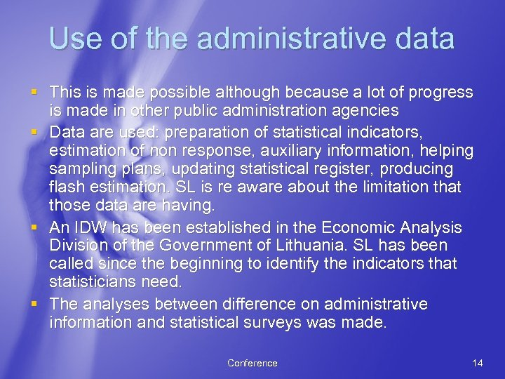 Use of the administrative data § This is made possible although because a lot