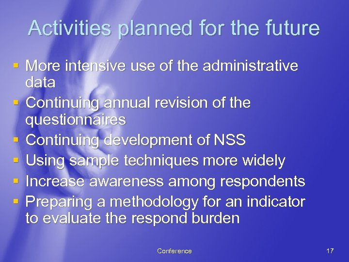 Activities planned for the future § More intensive use of the administrative data §