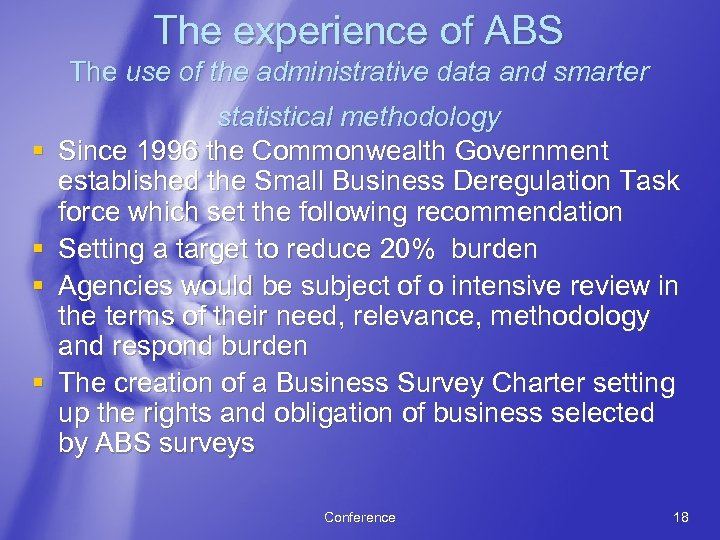 The experience of ABS The use of the administrative data and smarter § §