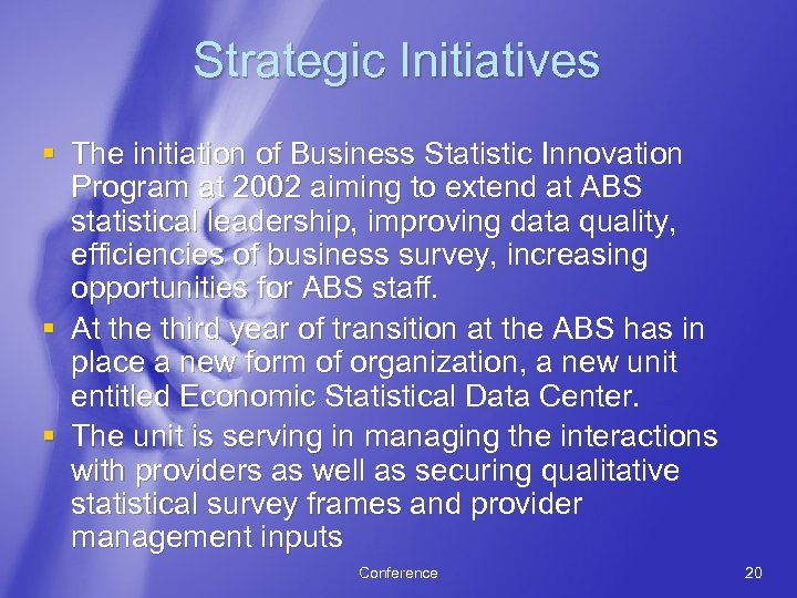 Strategic Initiatives § The initiation of Business Statistic Innovation Program at 2002 aiming to