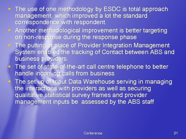 § The use of one methodology by ESDC is total approach management, which improved