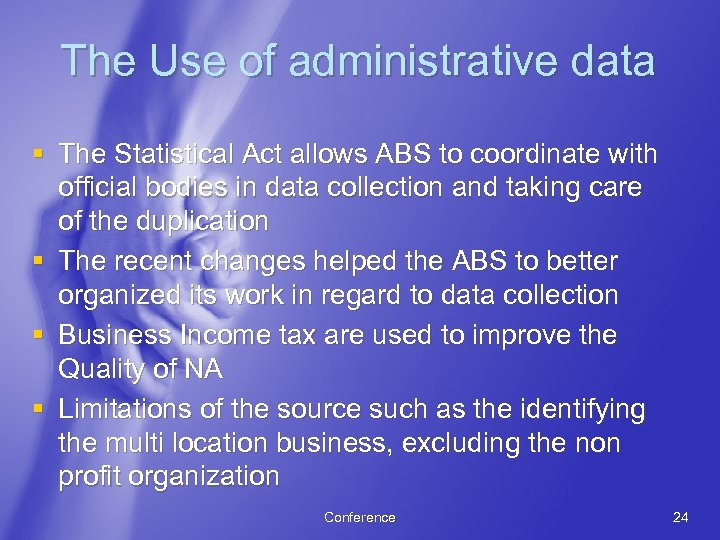 The Use of administrative data § The Statistical Act allows ABS to coordinate with