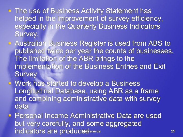 § The use of Business Activity Statement has helped in the improvement of survey