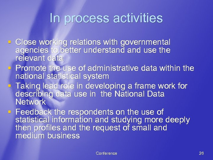 In process activities § Close working relations with governmental agencies to better understand use