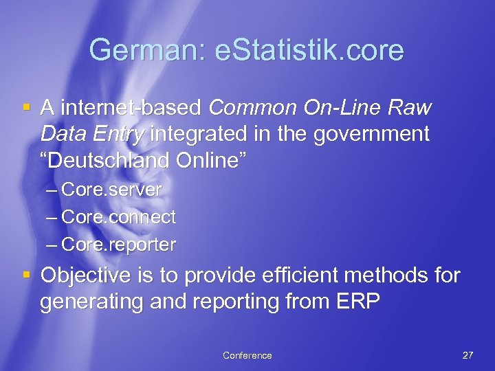 German: e. Statistik. core § A internet-based Common On-Line Raw Data Entry integrated in