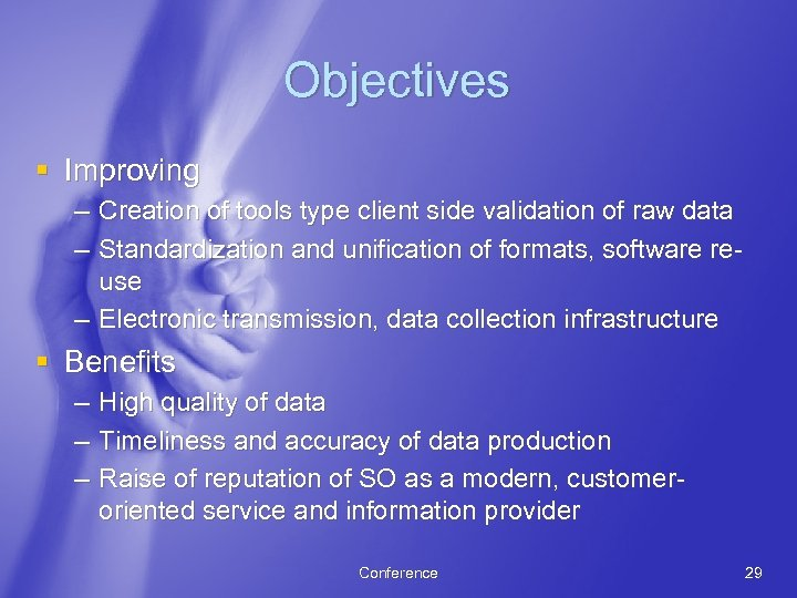 Objectives § Improving – Creation of tools type client side validation of raw data