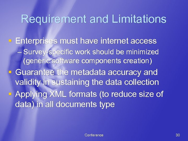 Requirement and Limitations § Enterprises must have internet access – Survey-specific work should be