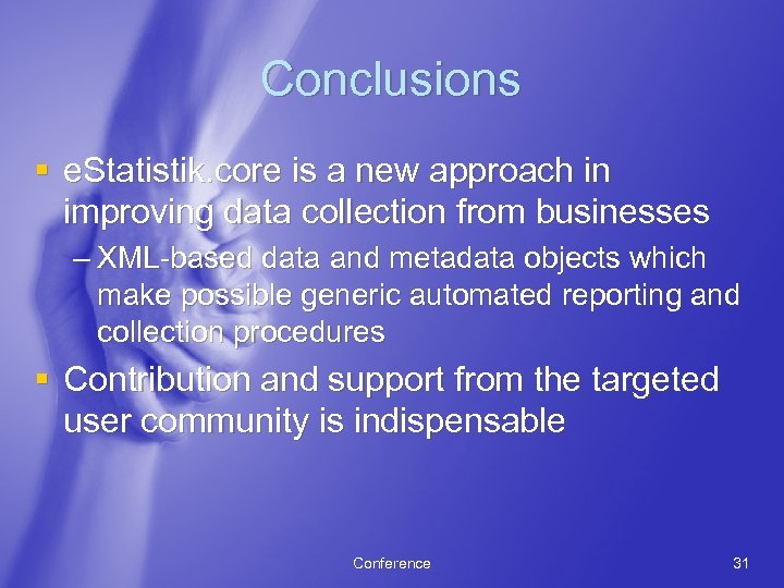 Conclusions § e. Statistik. core is a new approach in improving data collection from