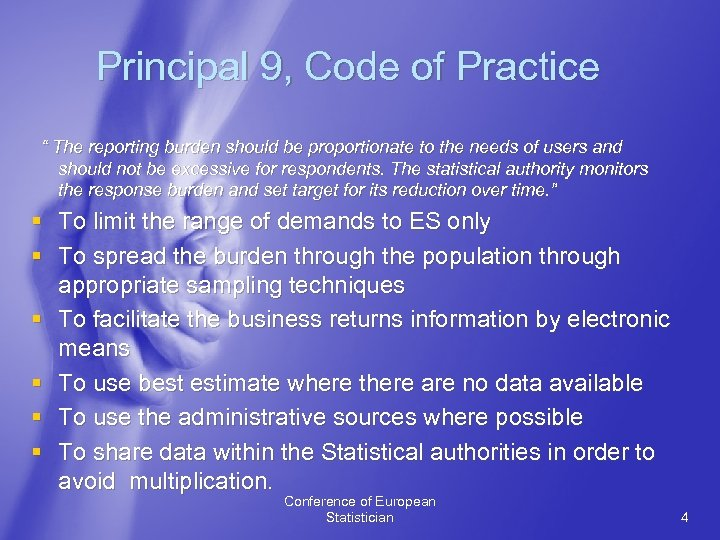 "Principal 9, Code of Practice "" The reporting burden should be proportionate to the"