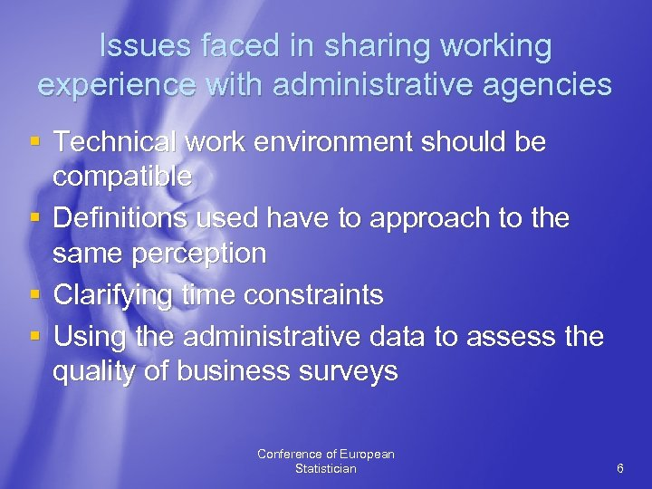 Issues faced in sharing working experience with administrative agencies § Technical work environment should