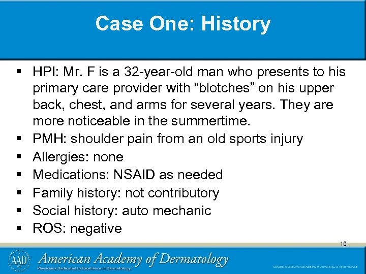 Case One: History § HPI: Mr. F is a 32 -year-old man who presents