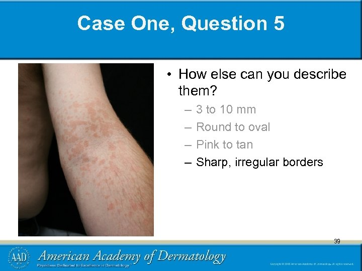 Case One, Question 5 • How else can you describe them? – – 39