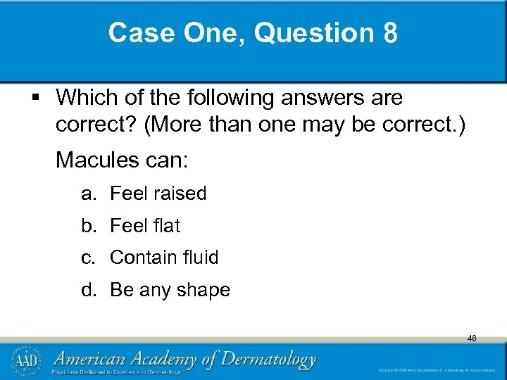 Case One, Question 8 § Which of the following answers are correct? (More than