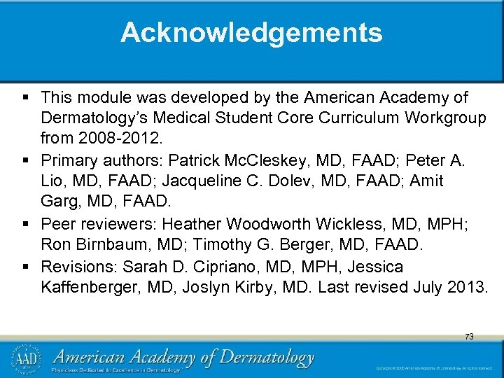 Acknowledgements § This module was developed by the American Academy of Dermatology's Medical Student