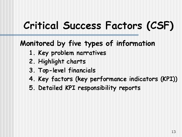 Critical Success Factors (CSF) Monitored by five types of information 1. 2. 3. 4.