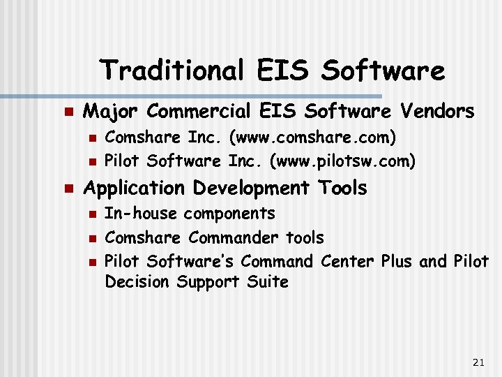 Traditional EIS Software n Major Commercial EIS Software Vendors n n n Comshare Inc.