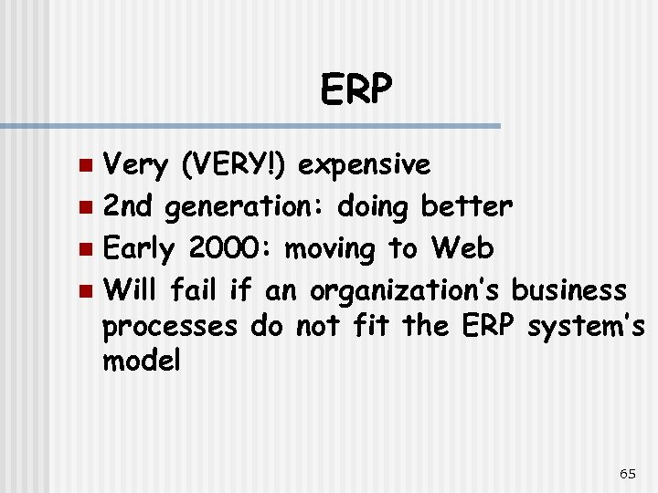 ERP Very (VERY!) expensive n 2 nd generation: doing better n Early 2000: moving