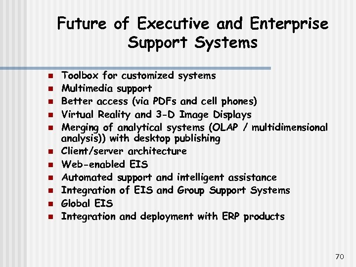 Future of Executive and Enterprise Support Systems n n n Toolbox for customized systems