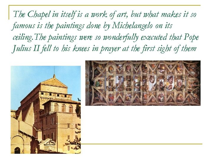 The Chapel in itself is a work of art, but what makes it so
