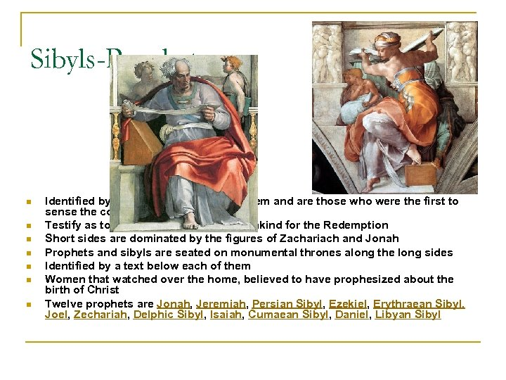 Sibyls-Prophets n n n n Identified by a text in the label below them