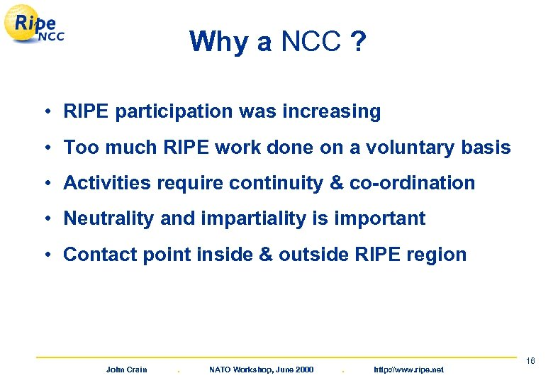 Why a NCC ? • RIPE participation was increasing • Too much RIPE work