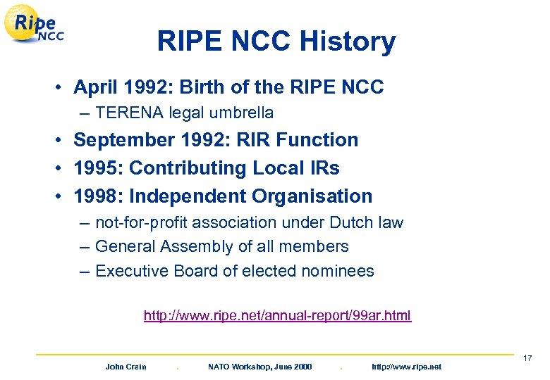 RIPE NCC History • April 1992: Birth of the RIPE NCC – TERENA legal