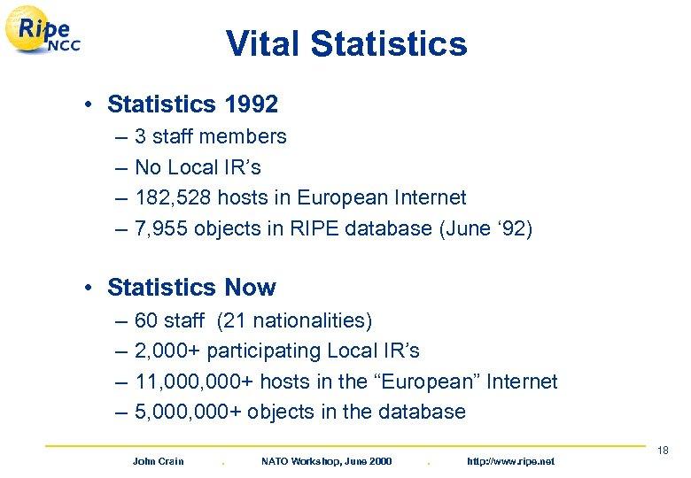 Vital Statistics • Statistics 1992 – – 3 staff members No Local IR's 182,