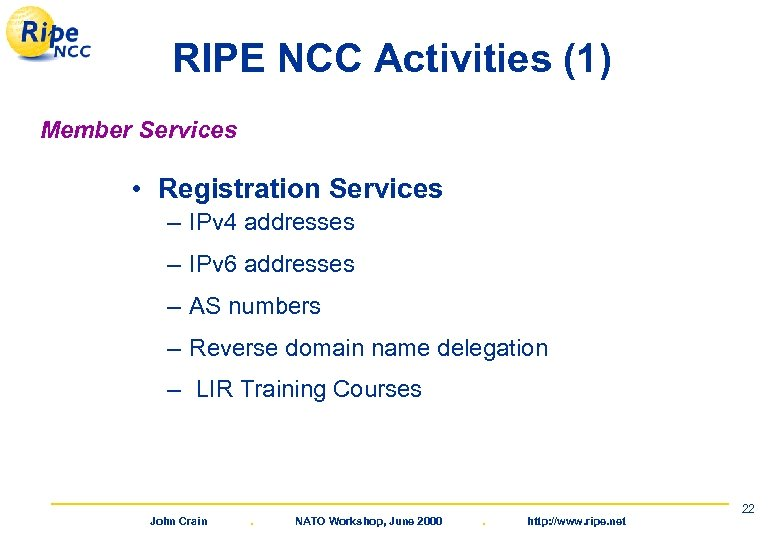 RIPE NCC Activities (1) Member Services • Registration Services – IPv 4 addresses –