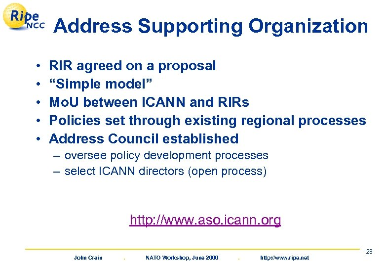 """Address Supporting Organization • • • RIR agreed on a proposal """"Simple model"""" Mo."""