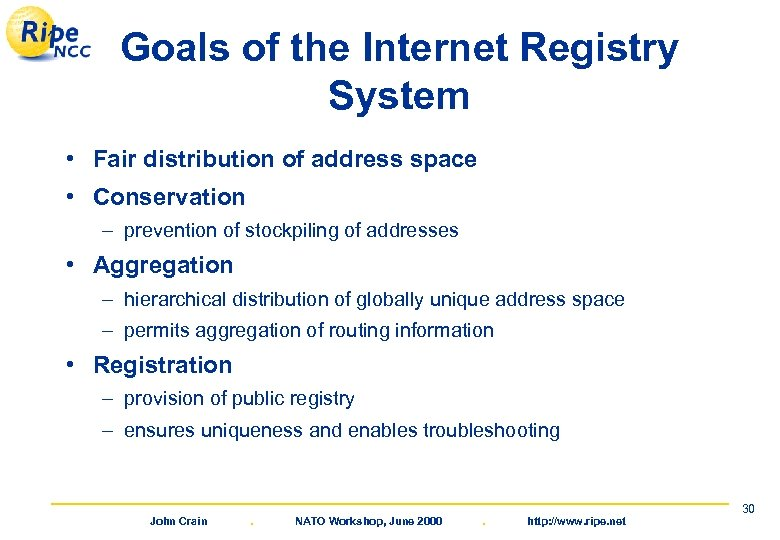 Goals of the Internet Registry System • Fair distribution of address space • Conservation
