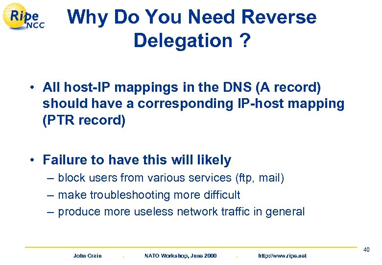 Why Do You Need Reverse Delegation ? • All host-IP mappings in the DNS