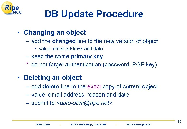 DB Update Procedure • Changing an object – add the changed line to the
