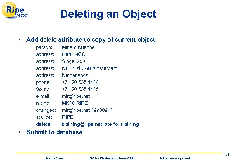 Deleting an Object • Add delete attribute to copy of current object person: address: