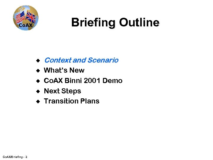 Briefing Outline Co. AX u Context and Scenario u What's New Co. AX Binni