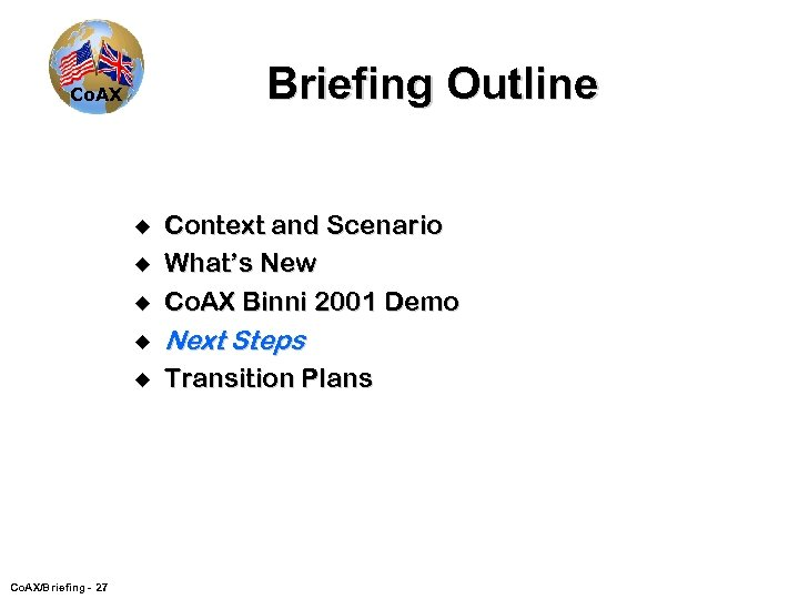 Briefing Outline Co. AX u Context and Scenario What's New Co. AX Binni 2001
